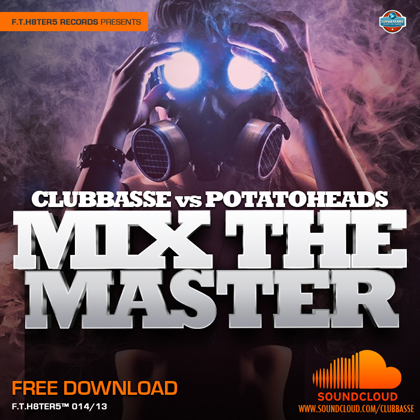 Potatoheads vs Clubbasse - Mix The Master (Bootleg 2013)